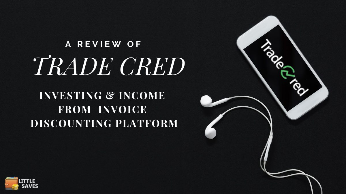 TradeCred Review : Income from investing in Invoice Discounting